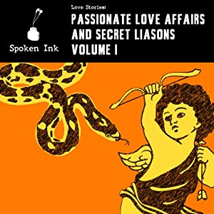 Short Stories: Passionate Love Affairs and Secret Liaisons | [Anton Chekhov, A. L. Kennedy, Anais Nin, Kate Braverman, Kate Chopin, D. H. Lawrence, Marjorie Ann Watts, Mary Gaitskill, Michele Roberts, Peter Carey, Shannon Cain, Spalding Gray]