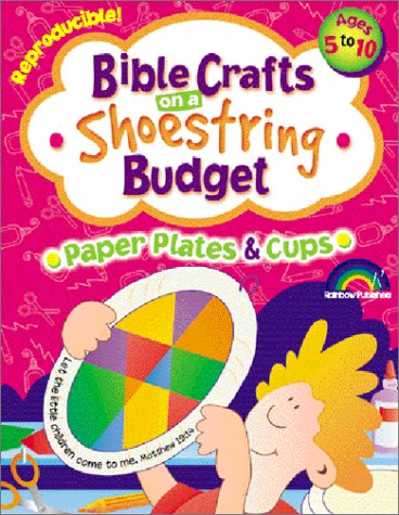 Bible Crafts on a Shoestring Budget: Paper Plates & Cups Ages 5-10