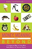 Money, Meaning and Beyond