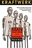 img - for Kraftwerk: Man, Machine and Music by Pascal Bussy (1993-03-31) book / textbook / text book