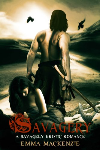 Savagery - An Erotic Romance by Emma MacKenzie