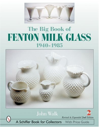 The Big Book of Fenton Milk Glass, 1940-1985