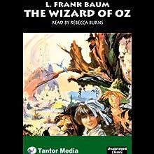 The Wizard of Oz   Livre audio Auteur(s) : L. Frank Baum Narrateur(s) : Rebecca Burns