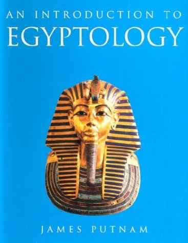 An Introduction to Egyptology, James Putnam