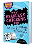 Why Headless Chickens Run and Other Bonkers ThingsYou Need to Know (Bonkers Books) (1407116495) by Cox, Michael