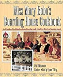 img - for [ Miss Mary Bobo's Boarding House Cookbook: A Celebration of Traditional Southern Dishes That Made Miss Mary Bobo's an American Legend BY Mitchamore, Pat ( Author ) ] { Hardcover } 1994 book / textbook / text book