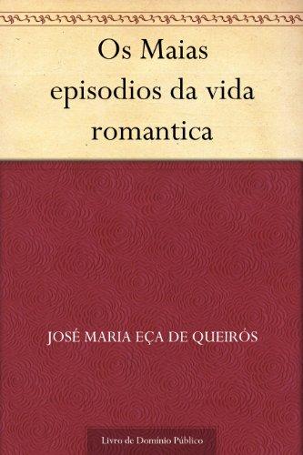 os-maias-episodios-da-vida-romantica-portuguese-edition