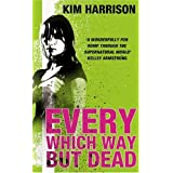 Every Which Way But Dead (Rachel Morgan 3)by Kim Harrison