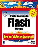img - for Create Macromedia Flash Movies In a Weekend (In a Weekend (Premier Press)) book / textbook / text book