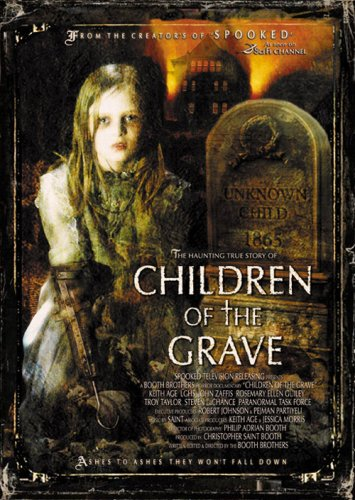 Children Of The Grave, Winner of best paranormal documentary 2008 goes in depth to uncover the truth behind child ghosts. Unmarked graves with untold stories leads us across six US States on a ten-day investigation hunting for child spirits. Abandoned Orphanages to the Devils Woods unleashes a nest of dark entities while on the mother of all ghost hunts. Emotional, powerful and frightening! Knowing now that they truly exist, the truth has never been scarier! An epic-reality adventure into the unknown! Are you scared yet, you should be!
