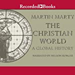 The Christian World: A Global History | Martin Marty