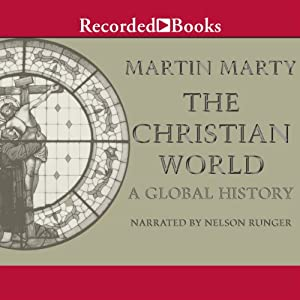 The Christian World: A Global History | [Martin Marty]