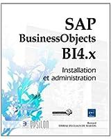 SAP BusinessObjects BI 4.x - Installation et administration
