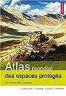 Atlas mondial des espaces protégés : Les sociétés face à la nature par Laslaz