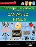 Techniques creatives avec Canvas 2D d...
