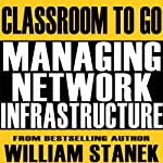 Managing Network Infrastructure Classroom-To-Go: Windows Server 2003 Edition | William Stanek