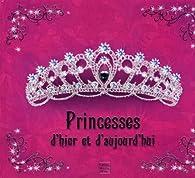 Princesses d\'hier et d\'aujourd\'hui par Frédérique Fraisse