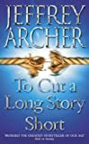 To Cut a Long Story Short (0006514693) by Archer, Jeffrey