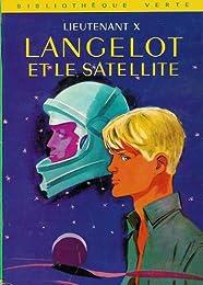 Langelot et le satellite : Collection : Bibliothèque verte cartonnée & illustrée