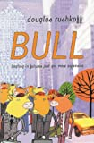 Bull (0340718706) by Rushkoff, Douglas