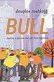 Bull (0340718706) by Rushkoff, Douglas