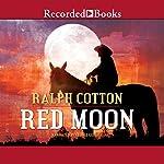 Red Moon | Ralph Cotton