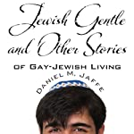 Jewish Gentle and Other Stories of Gay - Jewish Living | Daniel M. Jaffe