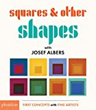 Squares & Other Shapes: with Josef Albers (First Concepts With Fine Artists)
