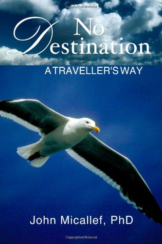 No Destination: A Travellers Way