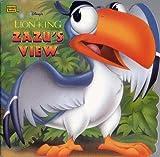 Justine Korman-Fontes Zazu's View: Disney's the Lion King (Golden Super Shape Book)