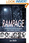 Rampage: Canadian Mass Murder and Spr...