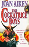 Joan Aiken The Cockatrice Boys (Puffin Teenage Fiction)