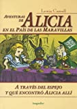 Aventuras de Alicia en el pais de las maravillas / Alices Adventures in Wonderland: A traves del espejo y que encontro Alicia alli / Through the ... Elegidos / Chosen Classics) (Spanish Edition)