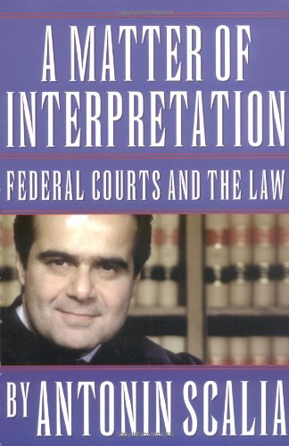 A Matter of Interpretation: Federal Courts and the Law (University Center for Human Values)