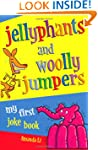 Jellyphants and Woolly Jumpers: My Fi...