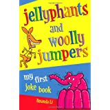 Jellyphants and Woolly Jumpers: My First Joke Bookby Amanda Li