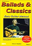 : Ballads & Classics, Easy Guitar Method, Bd.1, Eric Clapton, Chuck Berry, The Beatles, Uriah Heep, Neil Young ...: Easy Guitar Method. Basics, Techniken, Rhythmusgitarre + Song-Begleitung