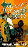 The Genuine Half-Moon Kid (0140376984) by Williams, Michael
