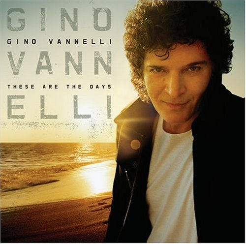 Gino Vanelli - These Are The Days - Zortam Music