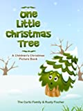 One Little Christmas Tree: A Childrens Christmas Picture Book
