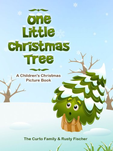 One Little Christmas Tree: A Children's Christmas Picture Book