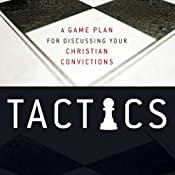 Tactics: A Game Plan for Discussing Your Christian Convictions | [Gregory Koukl]
