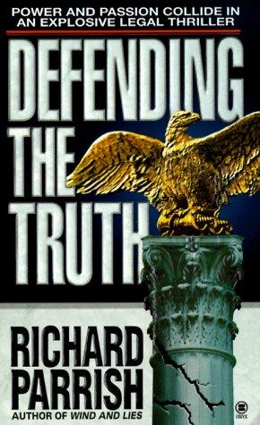 Defending the Truth: A Joshua Robb Novel (Joshua Rabb Novels), Richard Parrish
