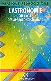 echange, troc Jean Defer - ASTRONOMIE CYCLE APPROFONDISS.    (Ancienne Edition)