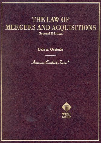 The Law of Mergers and Acquisitions (American Casebook Series and Other Coursebooks)