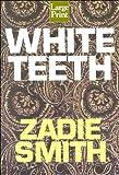 White Teeth (Wheeler Compass) Zadie Smith