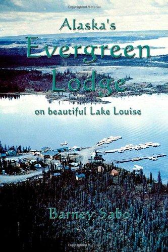 Alaska's Evergreen Lodge on Beautiful Lake Louise