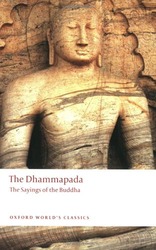 The Dhammapada: The Sayings of the Buddha (Oxford World's...