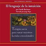 El lenguaje de la intuicion [The Language of Intuition (Texto Completo)] | Sarah Bachaou