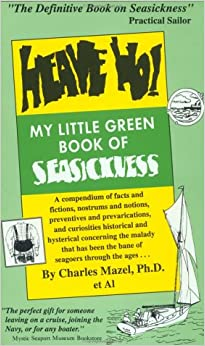 Heave Ho: My Little Green Book Of Seasickness: Charles